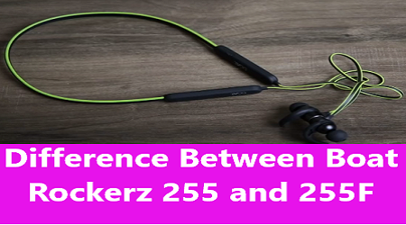Difference Between Boat Rockerz 255 And 255F VS 255R