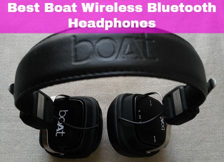 Best Boat Bluetooth Headphones in India 2020 July