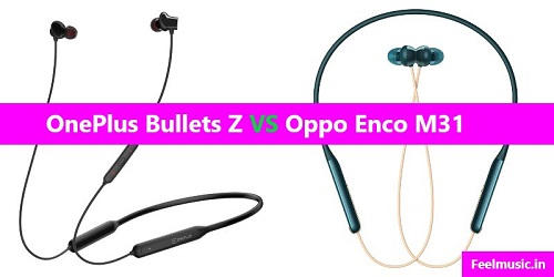 OnePlus  Wireless Z vs Oppo Enco M31