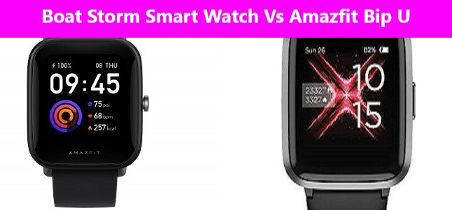 Boat Storm Smart Watch Vs Amazfit Bip U Comparison