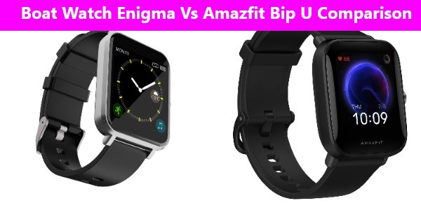 Boat Watch Enigma Vs AmazFit Bip U SmartWatch Comparison