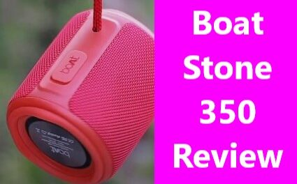 Boat Stone 350 Review in Detail: Best 10w Bluetooth Speaker?