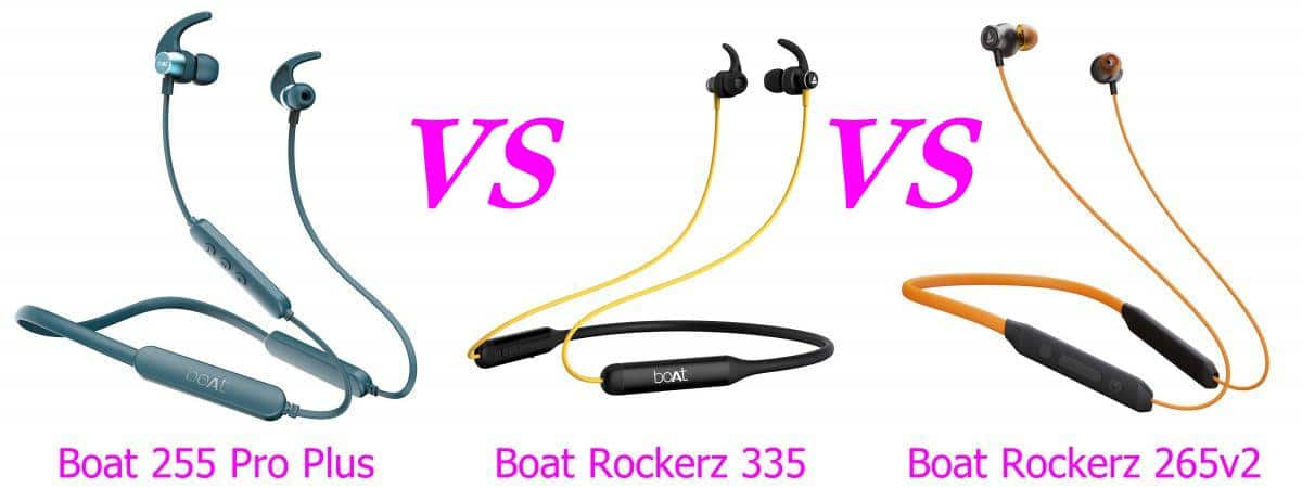 Boat Rockerz 255 Pro Plus Vs Boat 335 Vs 265v2 Comparison