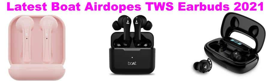 Latest Boat Airdopes Earbuds in India 2021(April)