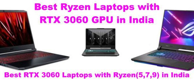 7 Best RTX 3060 Laptops with Ryzen Processor in India 2021: (August)