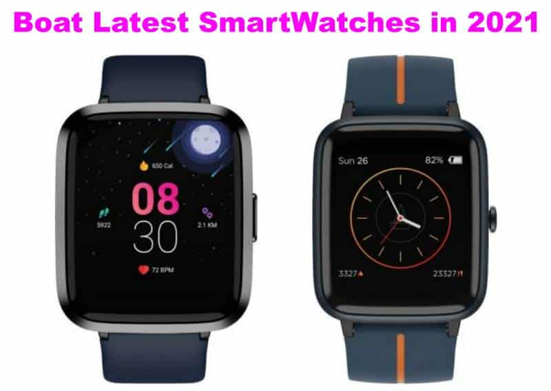 Boat Latest Smartwatches in India 2021(May)